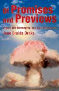 Of Promises and Previews: Urgent Old Messages for a New Millennium - Drake, Jane Broida
