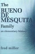 The Bueno de Mesquita Family: An Elementary History - Miller, Fred