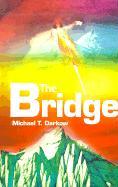 The Bridge - Darkow, Michael T.