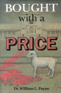 Bought with a Price - Payne, William L.