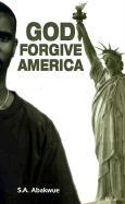 God Forgive America - Abakwue, S. A.