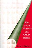 The Lotto Winner's and Other Stories - Watson, Jerry L.