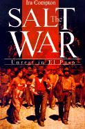The Salt War: Unrest in El Paso - Compton, Ira