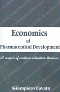 Economics of Pharmaceutical Development: A Review of Modern Valuation Theories - Favato, Giampiero