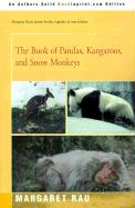 The Book of Pandas, Kangaroos, and Snow Monkeys - Rau, Margaret