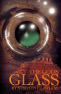 The Gods' Glass - Lawless, Stephen F.