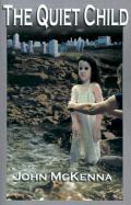 The Quiet Child - McKenna, John
