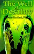 The Well of Destiny - Goddard, Jerome