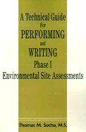A Technical Guide for Performing and Writing Phase I Environmental Site Assessments - Socha, Thomas M.