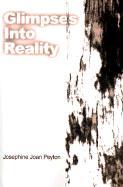 Glimpses Into Reality - Peyton, Josephine Joan