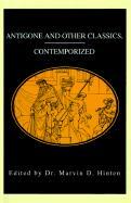 Antigone and Other Classics, Contemporized