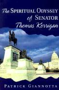 The Spiritual Odyssey of Senator Thomas Kerrigan - Giannotta, Patrick