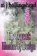 Agent: Murder by Design - Hollingshead, Molly