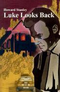 Luke Looks Back - Stanley, Howard M.