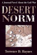 Desert Norm: A Journal/Novel about the Gulf War - Haynes, Terrence D.