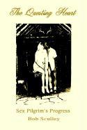 The Questing Heart: Sex Pilgrim's Progress - Sculley, Bob