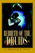 Rebirth of the Druids - Tyler, Marchele E.
