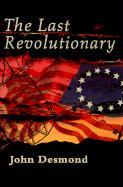 The Last Revolutionary - Desmond, John