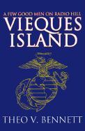Vieques Island: A Few Good Men on Radio Hill - Bennett, Theo V.