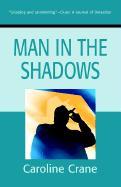 Man in the Shadows - Crane, Caroline