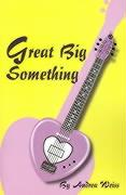 Great Big Something - Weiss, Andrea