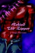Behind the Zipper - Nelson, J'Toya