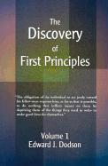 The Discovery of First Principles: Volume 1 - Dodson, Edward J.