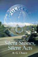 Silent Stones, Silent Acts - Chace, R. G.