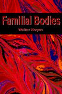 Familial Bodies - Karyns, Walker