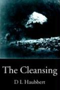 The Cleansing - Haubbert, D. L.