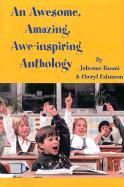 An Awesome, Amazing, Awe-Inspiring Anthology - Bacani, Julienne; Catuncan, Cheryl; Catuncan, Cheryl