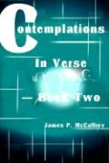 Contemplations in Verse - Book Two - McCaffrey, James P.