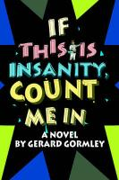 If This Is Insanity, Count Me in - Gormley, Gerard