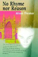 No Rhyme Nor Reason - Theaker, Alison
