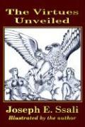 The Virtues Unveiled - Ssali, Joseph E.