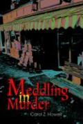 Meddling in Murder - Howell, Carol Z.