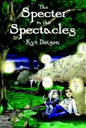 The Specter in the Spectacles - Dotson, Kyt