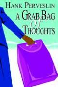 A Grab Bag of Thoughts - Perveslin, Hank