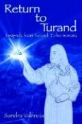Return to Turand: Legends from Turand: Echo Sonata - Valencia, Sandra