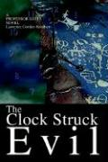 The Clock Struck Evil: A Professor Bates Novel - Knudsen, Lawrence Gordon