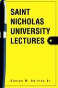 Saint Nicholas University Lectures - Barclay, George W. , Jr.