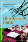 Halesome Farin': Wholesome Fare - Waddell, John