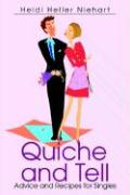 Quiche and Tell: Advice and Recipes for Singles - Niehart, Heidi Heller
