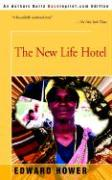 The New Life Hotel - Hower, Edward