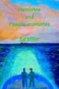 Memories and Pseudo-Memories - Miller, Ed