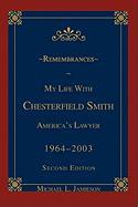 Remembrances: My Life with Chesterfield Smith: America's Lawyer - Jamieson, Michael L.
