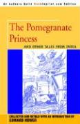 The Pomegranate Princess: And Other Tales from India - Hower, Edward