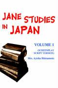 Jane Studies in Japan: Volume 1 (Screenplay Script Version) - Shimamoto, Mrs Ayisha