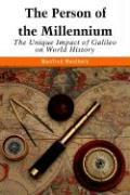 The Person of the Millennium: The Unique Impact of Galileo on World History - Weidhorn, Manfred