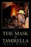 The Mask of Tamirella - Davis, Dana